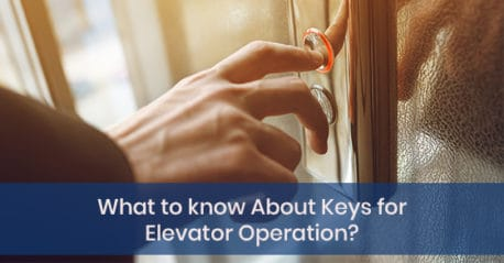 What to know About Keys for Elevator Operation?